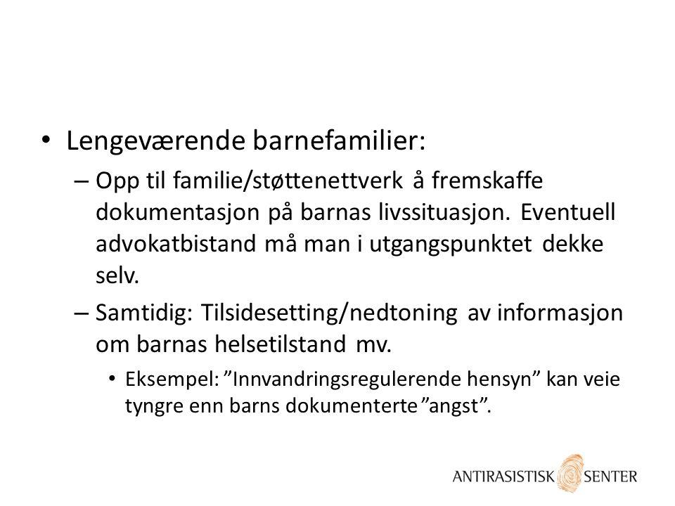 Lengeværende barnefamilier: – Opp til familie/støttenettverk å fremskaffe dokumentasjon på barnas livssituasjon.