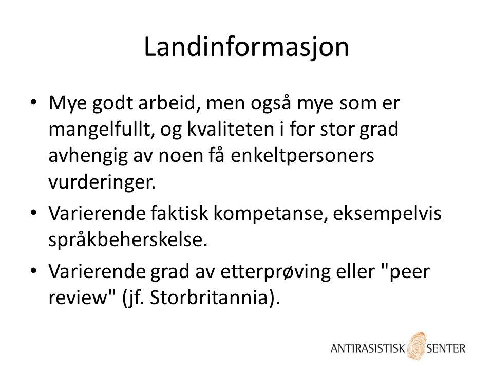 Landinformasjon Mye godt arbeid, men også mye som er mangelfullt, og kvaliteten i for stor grad avhengig av noen få enkeltpersoners vurderinger.