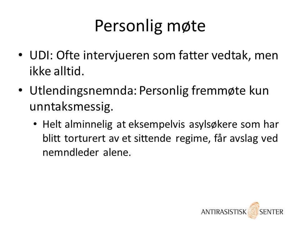 Personlig møte UDI: Ofte intervjueren som fatter vedtak, men ikke alltid.