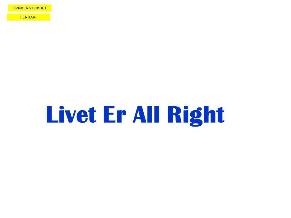 Livet Er All Right OPPMERKSOMHET FERRARI