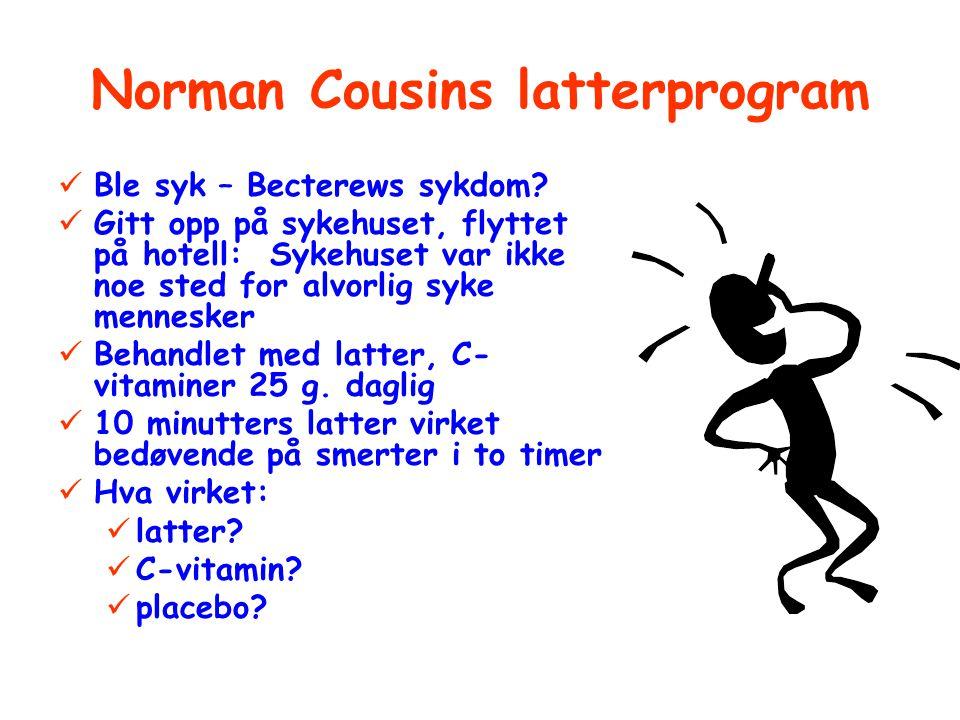 Norman Cousins latterprogram Ble syk – Becterews sykdom? Gitt opp på sykehuset, flyttet på hotell: Sykehuset var ikke noe sted for alvorlig syke menne
