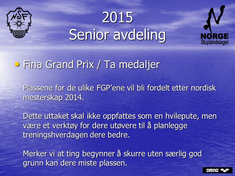 2015 Senior avdeling Fina Grand Prix / Ta medaljer Plassene for de ulike FGP'ene vil bli fordelt etter nordisk mesterskap 2014. Dette uttaket skal ikk