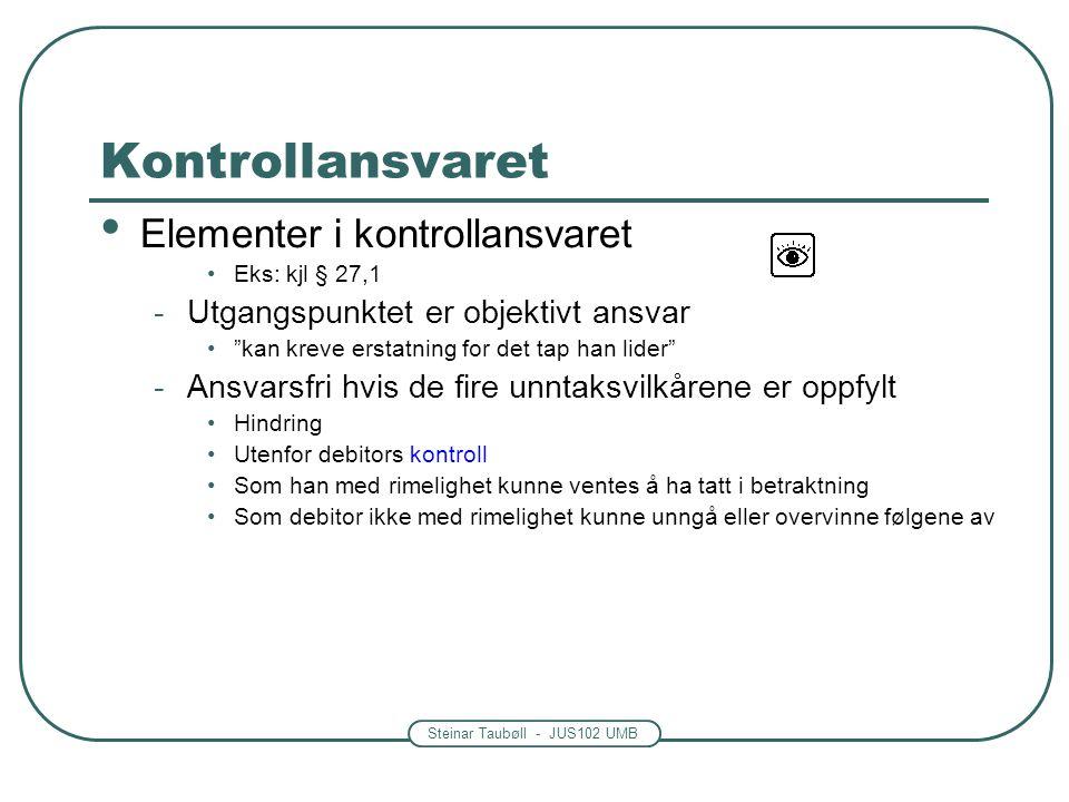 Steinar Taubøll - JUS102 UMB Kontrollansvaret De fire vilkårene glir over i hverandre -Hindring Hindringen må være tydelig og ha en viss varighet i forhold til å hindre oppfyllelse av kontrakten.