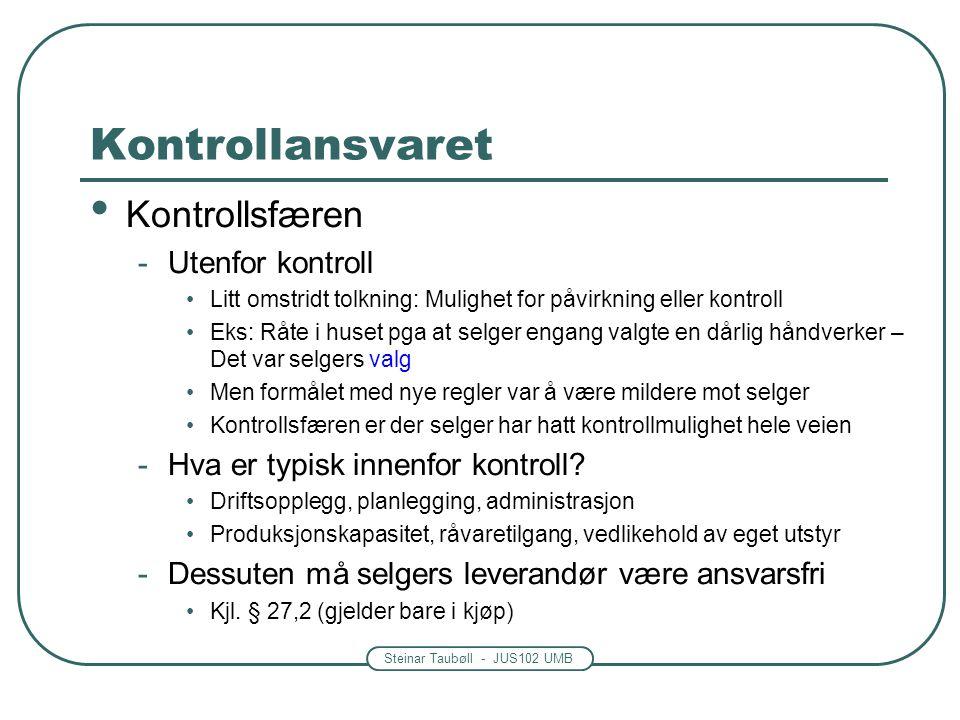 Steinar Taubøll - JUS102 UMB Kontrollansvaret Kontrollansvaret er egentlig tilpasset forsinkelsestilfellene Hva med mangler.