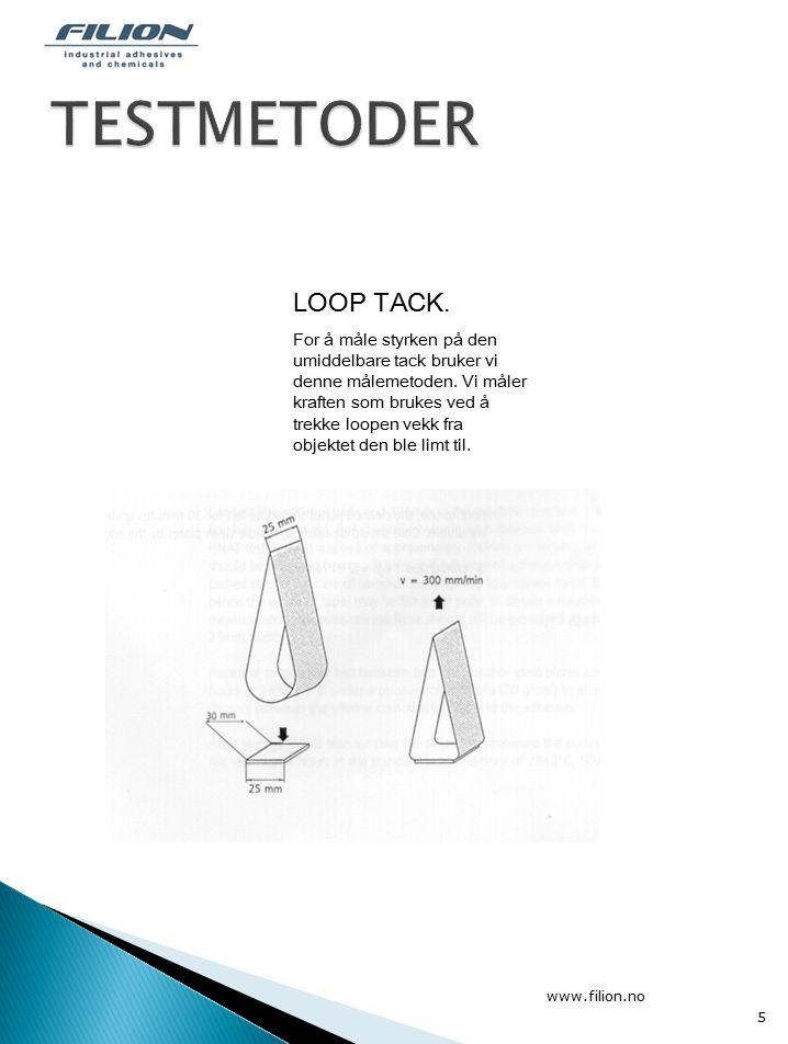 5 LOOP TACK.For å måle styrken på den umiddelbare tack bruker vi denne målemetoden.