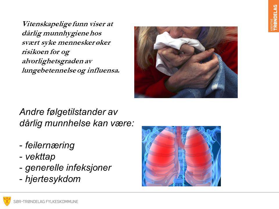 Vitenskapelige funn viser at dårlig munnhygiene hos svært syke mennesker øker risikoen for og alvorlighetsgraden av lungebetennelse og influensa.