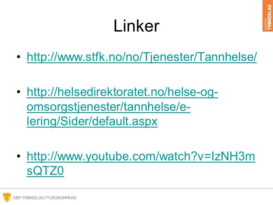 Linker http://www.stfk.no/no/Tjenester/Tannhelse/ http://helsedirektoratet.no/helse-og- omsorgstjenester/tannhelse/e- lering/Sider/default.aspxhttp://helsedirektoratet.no/helse-og- omsorgstjenester/tannhelse/e- lering/Sider/default.aspx http://www.youtube.com/watch?v=IzNH3m sQTZ0http://www.youtube.com/watch?v=IzNH3m sQTZ0
