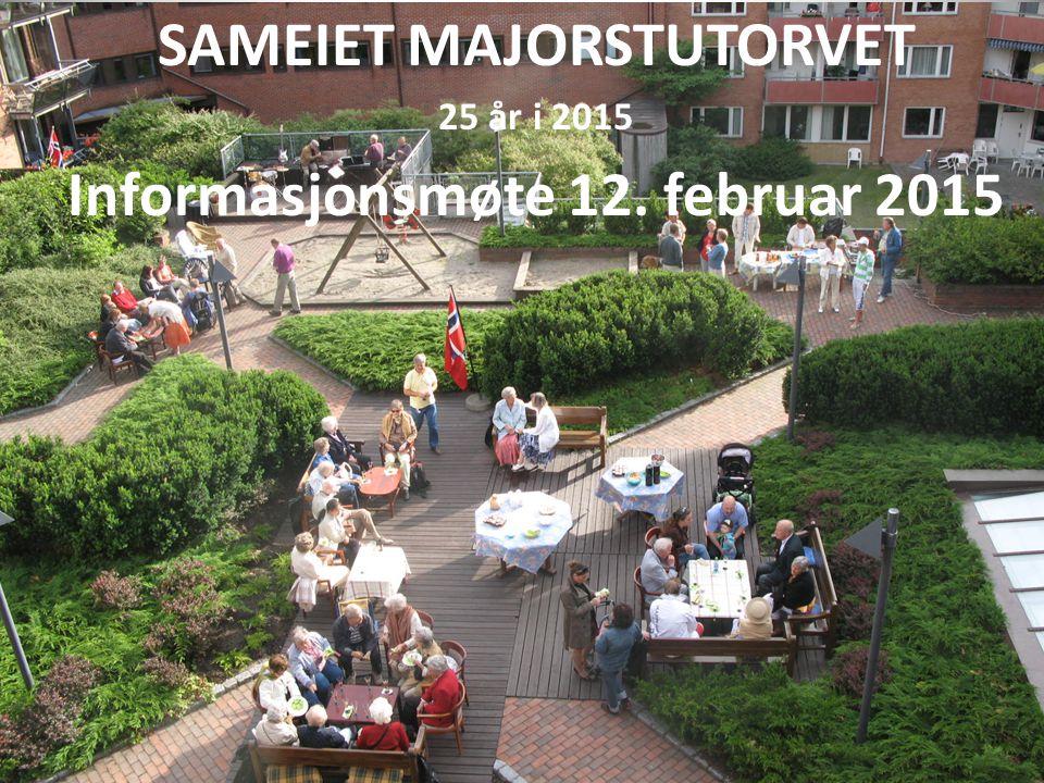 SAMEIET MAJORSTUTORVET 25 år i 2015 Informasjonsmøte 12. februar 2015