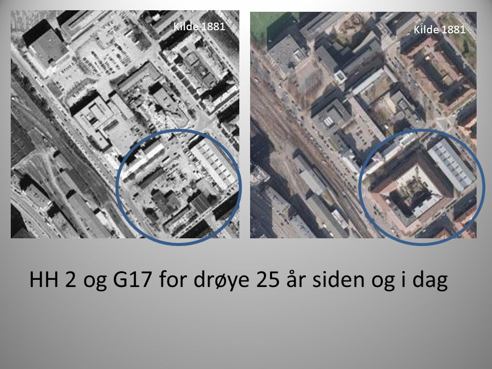 HH 2 og G17 for drøye 25 år siden og i dag Kilde 1881