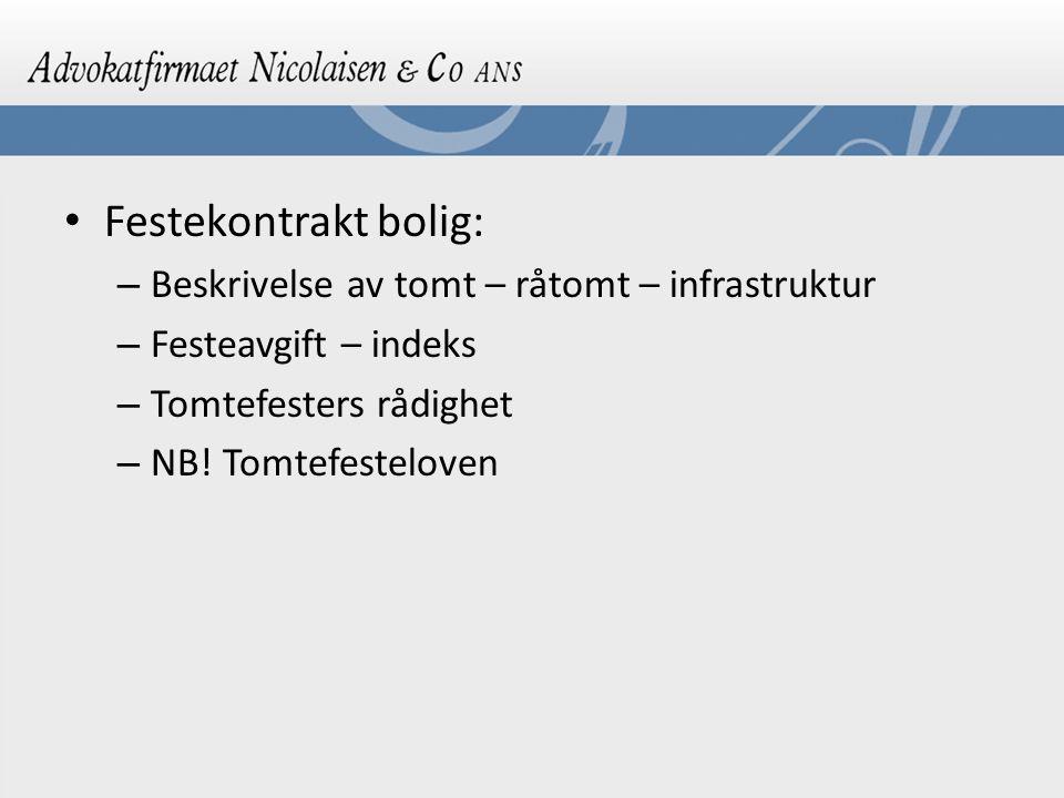 Festekontrakt bolig: – Beskrivelse av tomt – råtomt – infrastruktur – Festeavgift – indeks – Tomtefesters rådighet – NB! Tomtefesteloven