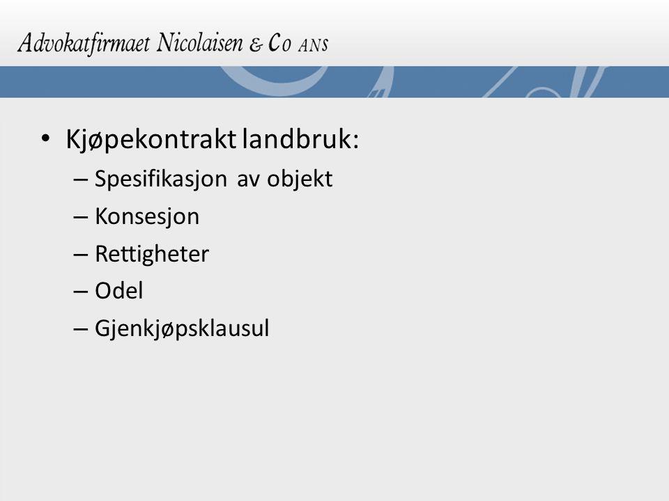 Kjøpekontrakt landbruk: – Spesifikasjon av objekt – Konsesjon – Rettigheter – Odel – Gjenkjøpsklausul