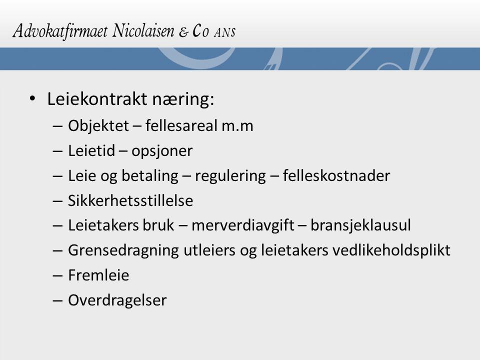 Leiekontrakt næring: – Objektet – fellesareal m.m – Leietid – opsjoner – Leie og betaling – regulering – felleskostnader – Sikkerhetsstillelse – Leiet