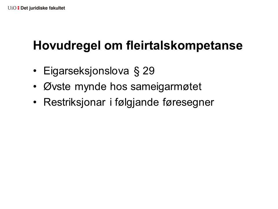 Hovudregel om fleirtalskompetanse Eigarseksjonslova § 29 Øvste mynde hos sameigarmøtet Restriksjonar i følgjande føresegner