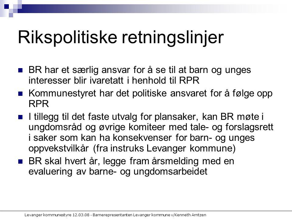 Levanger kommunestyre 12.03.08 - Barnerepresentanten Levanger kommune v/Kenneth Arntzen RPR – formål l jfr.