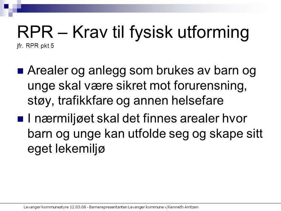 Levanger kommunestyre 12.03.08 - Barnerepresentanten Levanger kommune v/Kenneth Arntzen RPR – Krav til fysisk utforming jfr.