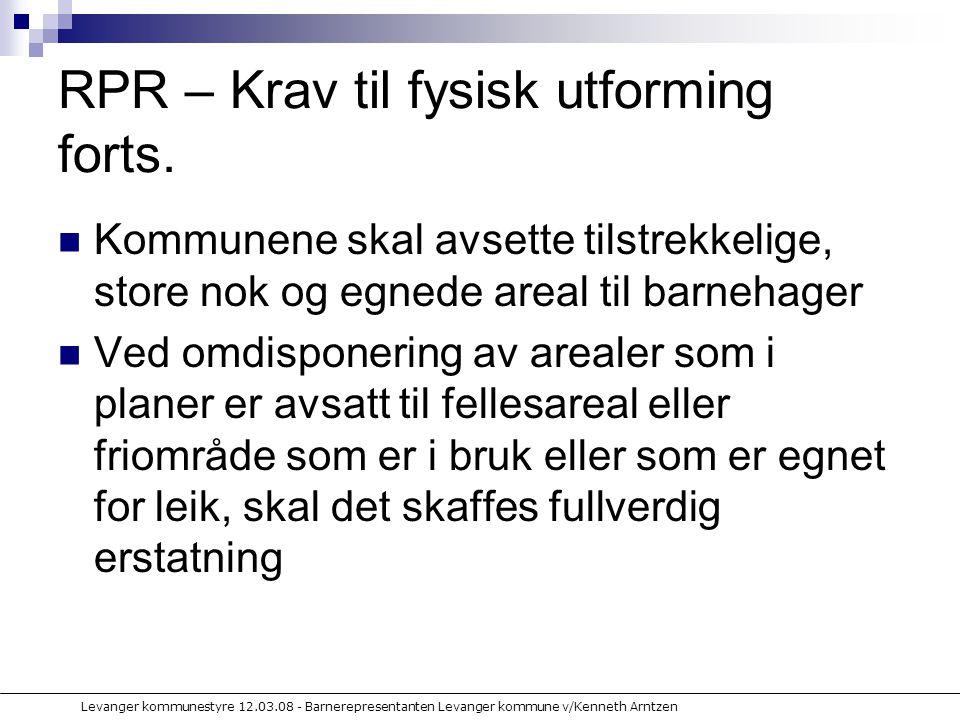 Levanger kommunestyre 12.03.08 - Barnerepresentanten Levanger kommune v/Kenneth Arntzen RPR – Krav til fysisk utforming forts.