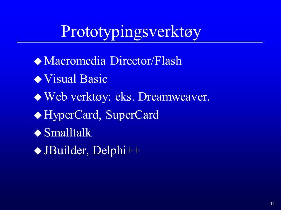 """10 Interaktive prototyper u Fortrinnsvis vertikale prototyper, evt. kombinasjon. u Lag en """"quick and dirty"""" implementasjon av interaktivitet v.h.a. et"""