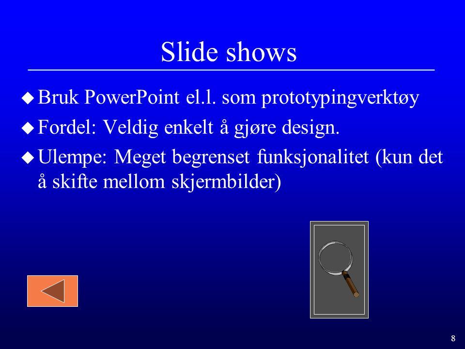 8 Slide shows u Bruk PowerPoint el.l.