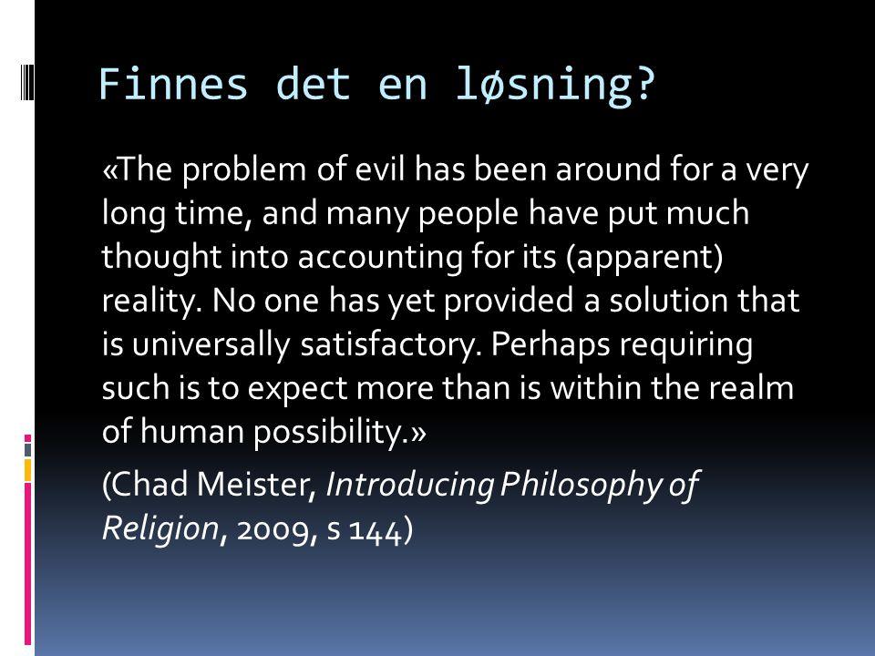 Forklaring. Det onde og lidelsen kan ikke forklares som noe annet enn ondt og lidelse.