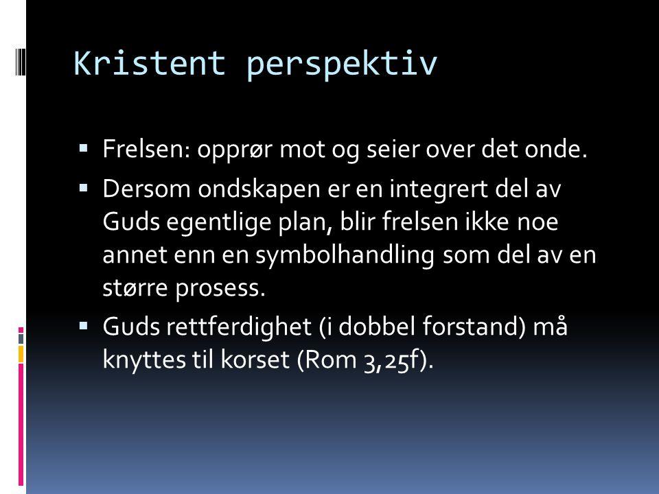 Kristent perspektiv  Frelsen: opprør mot og seier over det onde.