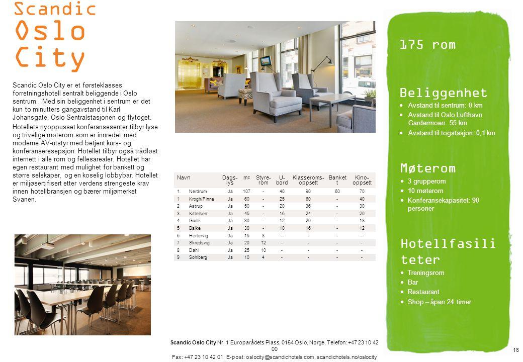 Scandic Oslo City Scandic Oslo City er et førsteklasses forretningshotell sentralt beliggende i Oslo sentrum.. Med sin beliggenhet i sentrum er det ku