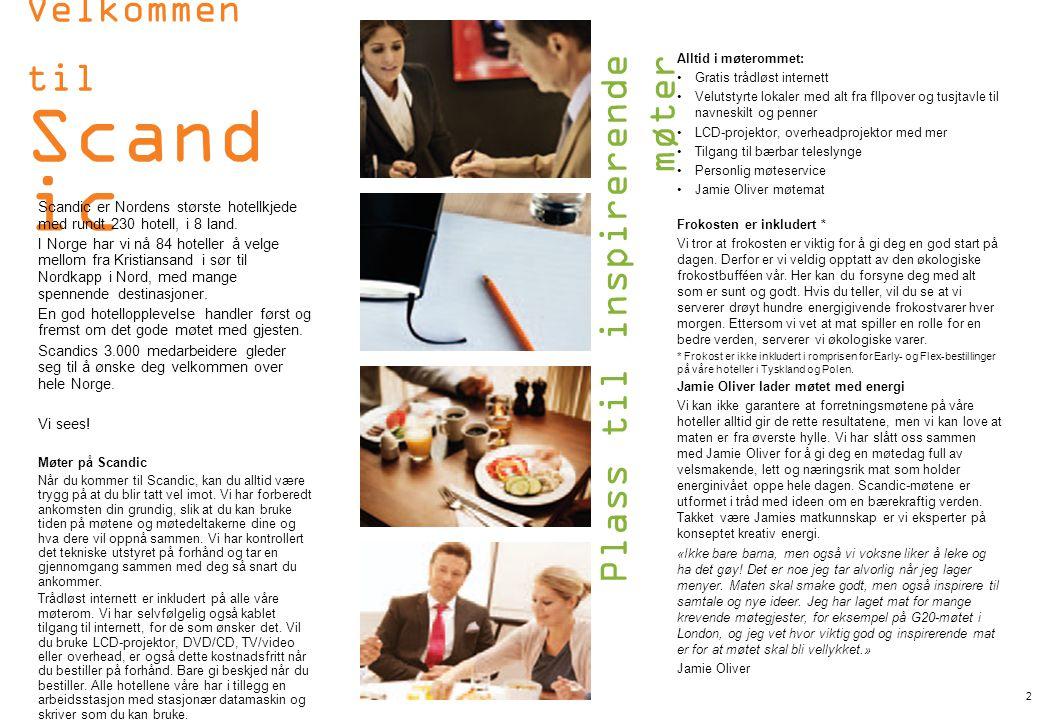 Velkommen til Scand ic Scandic er Nordens største hotellkjede med rundt 230 hotell, i 8 land. I Norge har vi nå 84 hoteller å velge mellom fra Kristia