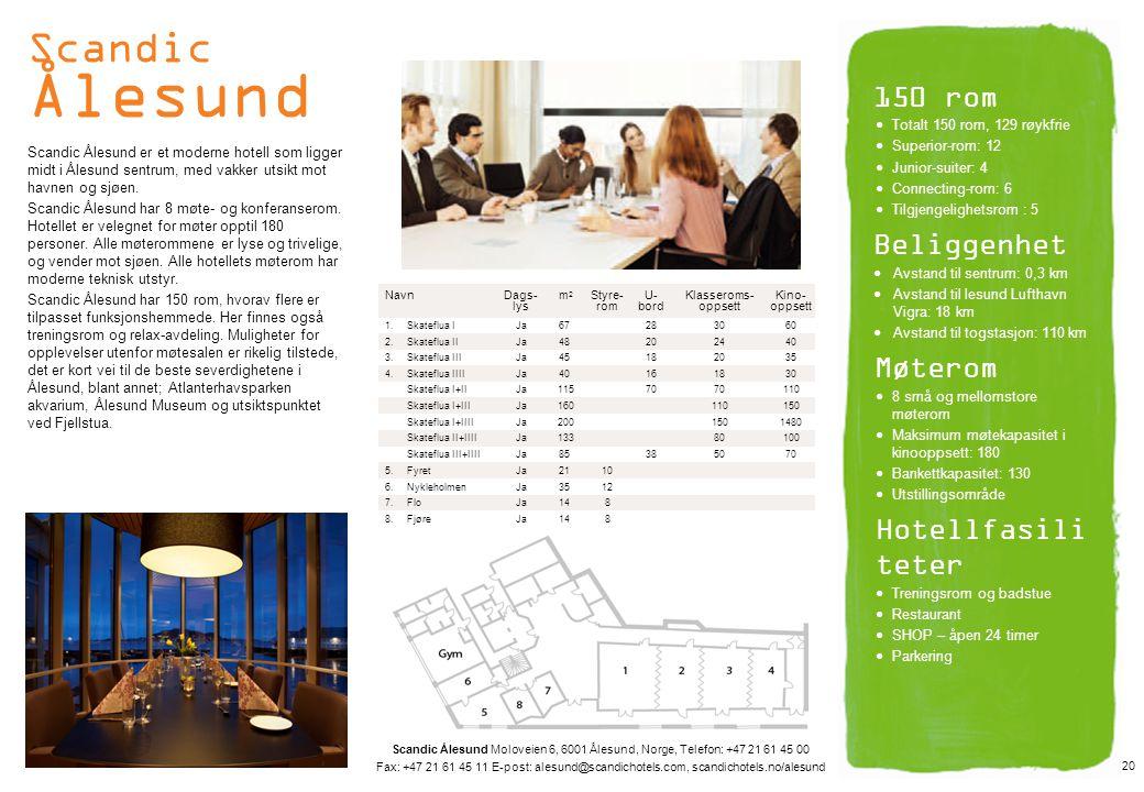 Scandic Ålesund Scandic Ålesund er et moderne hotell som ligger midt i Ålesund sentrum, med vakker utsikt mot havnen og sjøen. Scandic Ålesund har 8 m