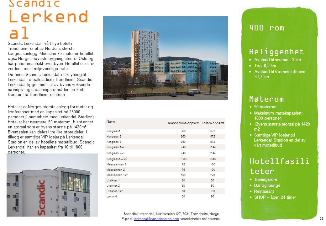Scandic Lerkend al Scandic Lerkendal, vårt nye hotell i Trondheim, er et av Nordens største kongressanlegg. Med sine 75 meter er hotellet også Norges