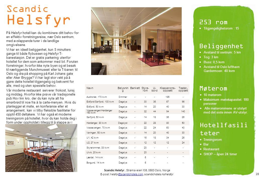 Scandic Helsfyr På Helsfyr hotell kan du kombinere ditt behov for en effektiv forretningsreise, nær Oslo sentrum, med avslappende turer i de landlige