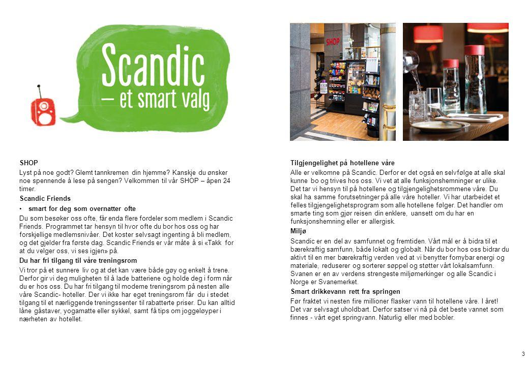 Scandic Oslo Airport Scandic Oslo Airport er et moderne konferansehotell som åpnet i 2010.