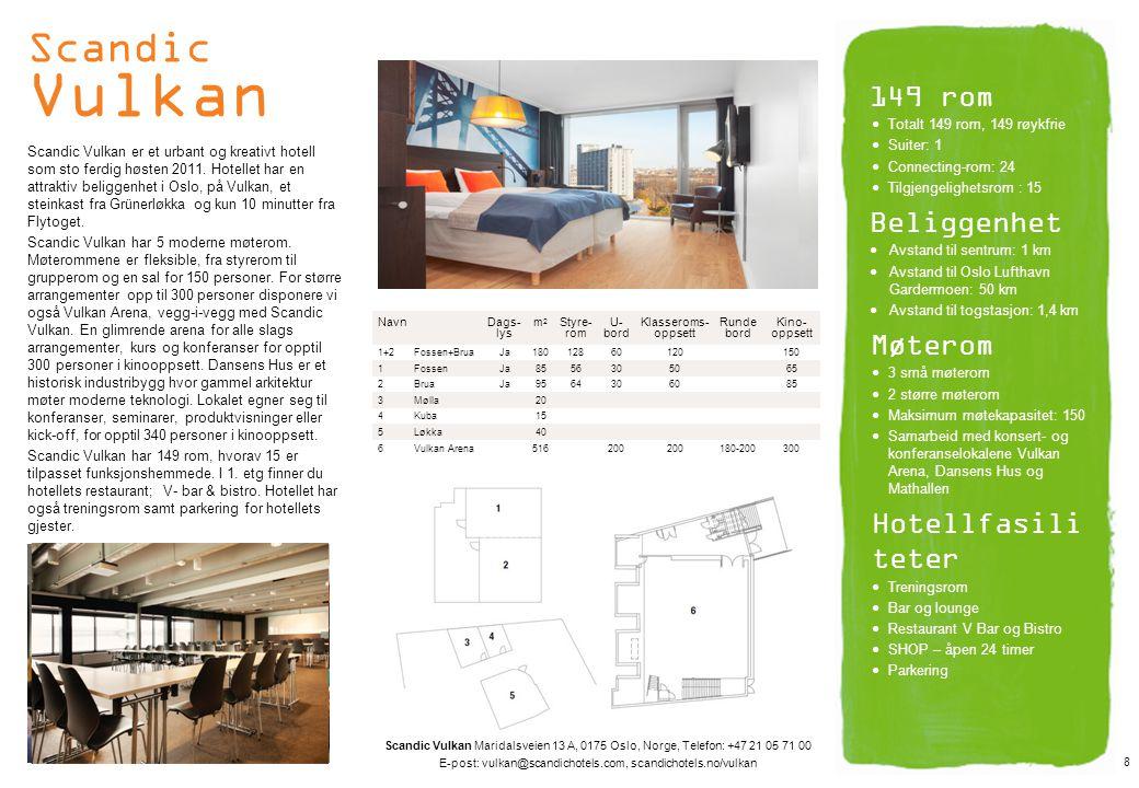 Scandic Hamar Scandic Hamar er et av landets største og mest fleksible konferanse- og messehotell.