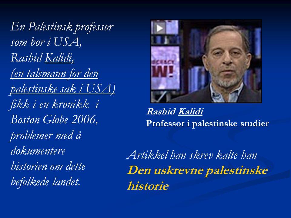 En Palestinsk professor som bor i USA, Rashid Kalidi, (en talsmann for den palestinske sak i USA) fikk i en kronikk i Boston Globe 2006, problemer med