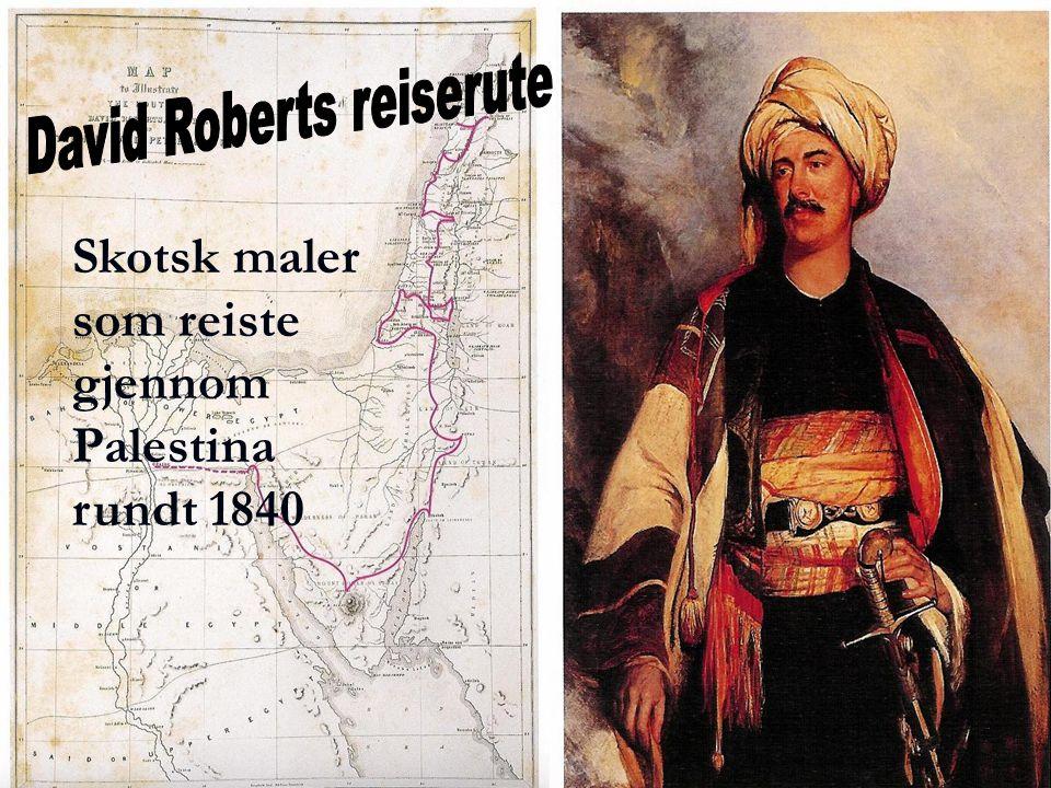 Skotsk maler som reiste gjennom Palestina rundt 1840