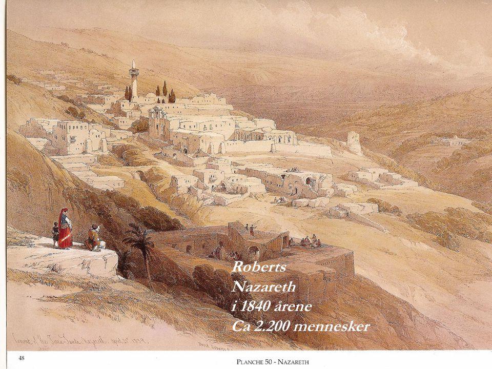 Roberts Nazareth i 1840 årene Ca 2.200 mennesker