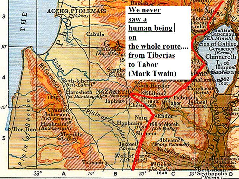 På veien fra Tabor til Nasaret traff de en kamelkaravane Deburieh