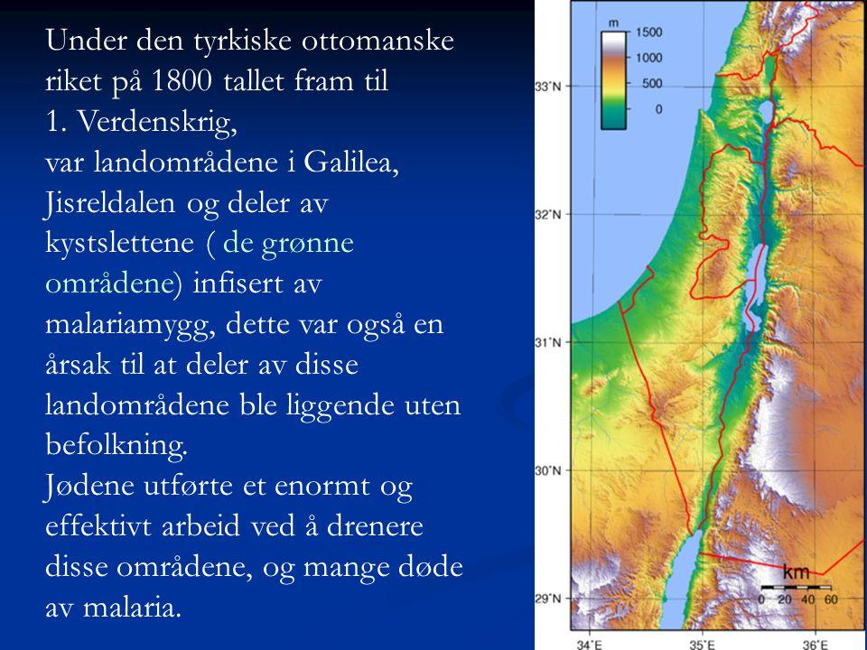 Under den tyrkiske ottomanske riket på 1800 tallet fram til 1. Verdenskrig, var landområdene i Galilea, Jisreldalen og deler av kystslettene ( de grøn