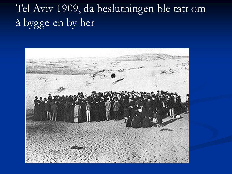 Tel Aviv 1909, da beslutningen ble tatt om å bygge en by her