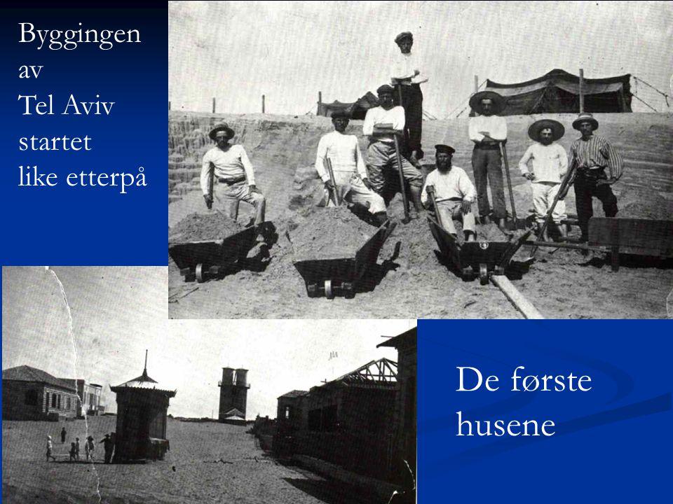De første husene Byggingen av Tel Aviv startet like etterpå
