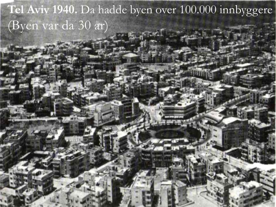Tel Aviv 1940. Da hadde byen over 100.000 innbyggere (Byen var da 30 år)