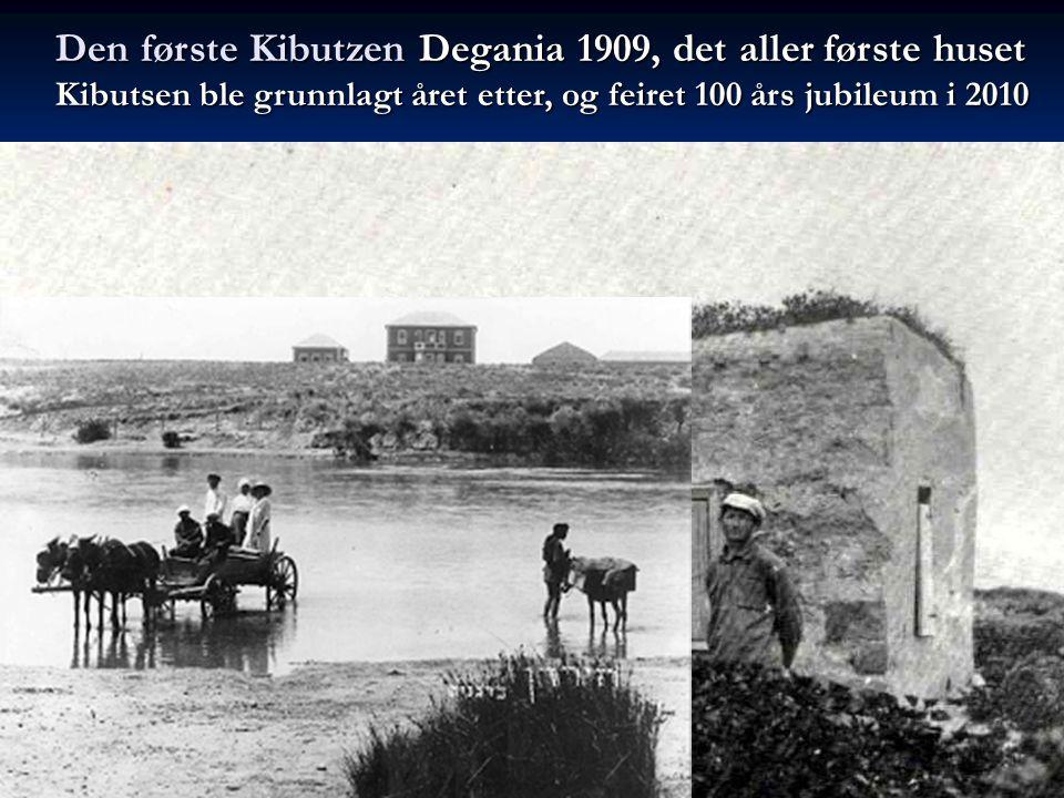 Den første KibutzenDegania 1909, det aller første huset Den første Kibutzen Degania 1909, det aller første huset Kibutsen ble grunnlagt året etter, og