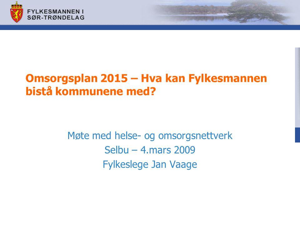 Omsorgsplan 2015 – Hva kan Fylkesmannen bistå kommunene med.
