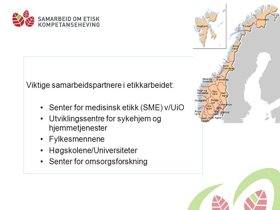 Viktige samarbeidspartnere i etikkarbeidet: Senter for medisinsk etikk (SME) v/UiO Utviklingssentre for sykehjem og hjemmetjenester Fylkesmennene Høgs
