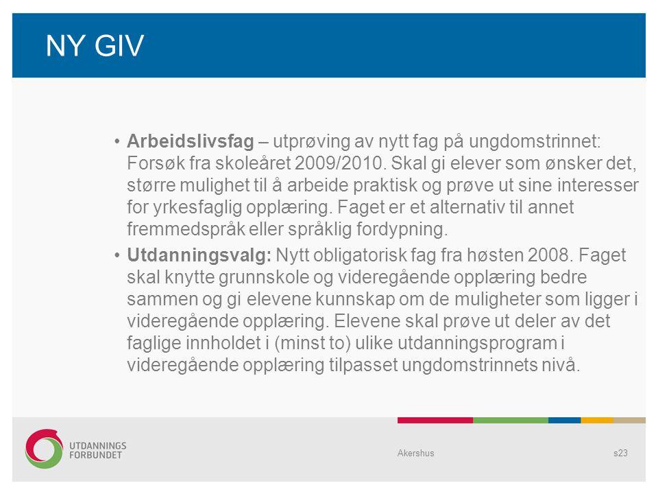 NY GIV Arbeidslivsfag – utprøving av nytt fag på ungdomstrinnet: Forsøk fra skoleåret 2009/2010.
