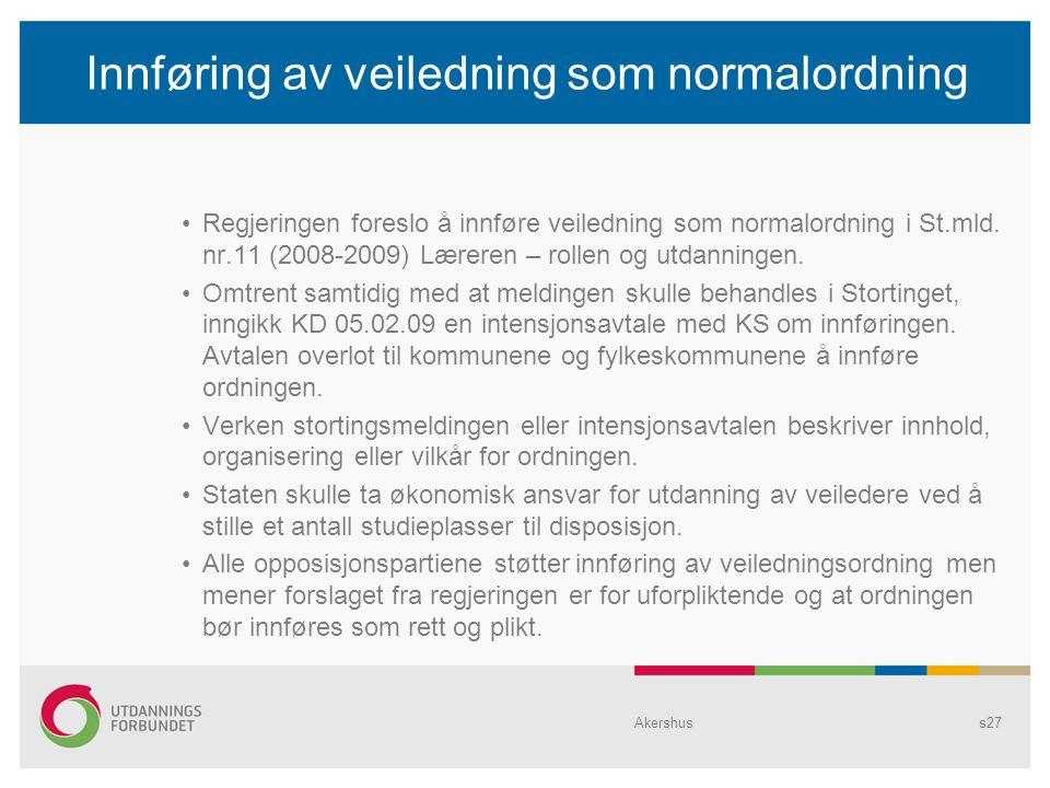 Innføring av veiledning som normalordning Regjeringen foreslo å innføre veiledning som normalordning i St.mld.
