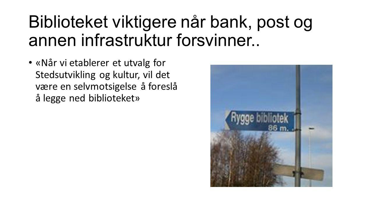 Biblioteket viktigere når bank, post og annen infrastruktur forsvinner..
