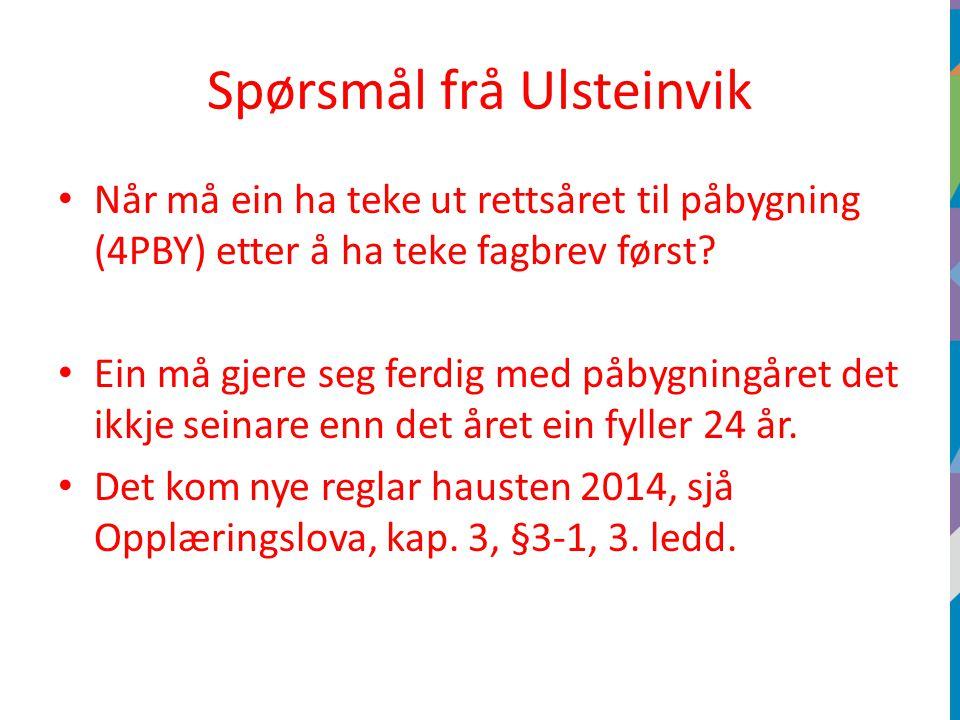 Spørsmål frå Ulsteinvik Når må ein ha teke ut rettsåret til påbygning (4PBY) etter å ha teke fagbrev først.