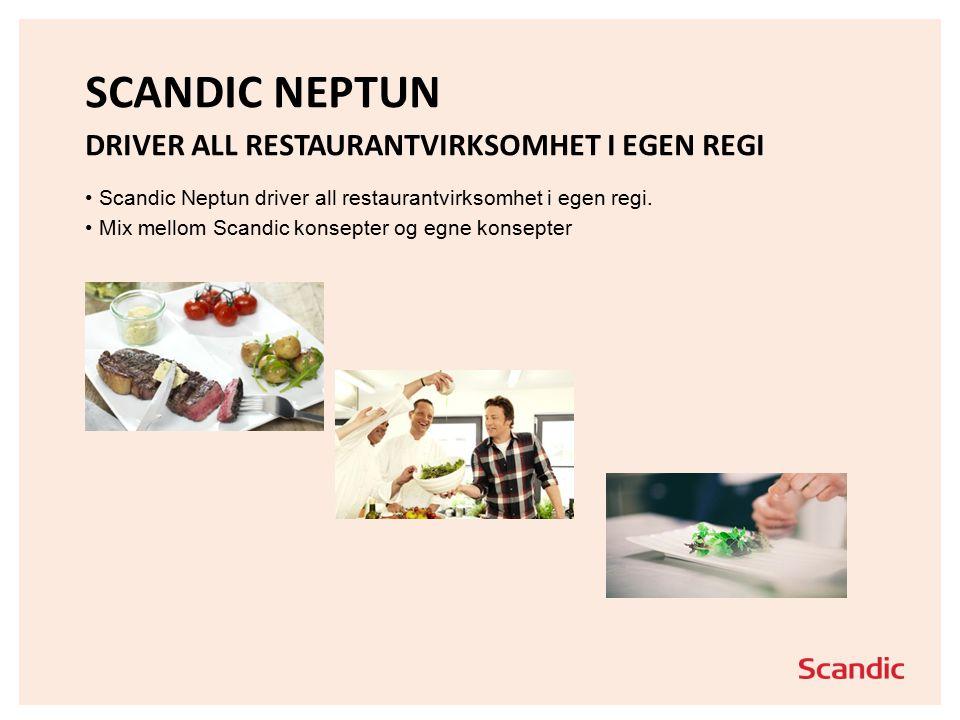 SCANDIC NEPTUN DRIVER ALL RESTAURANTVIRKSOMHET I EGEN REGI Scandic Neptun driver all restaurantvirksomhet i egen regi.