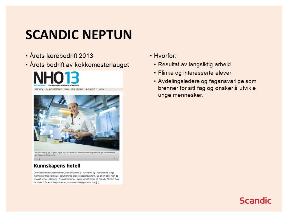 FØRSTE VALG FOR LÆRLINGER Scandic Neptun ønsker å være et førstevalg for elever som søker læreplass.