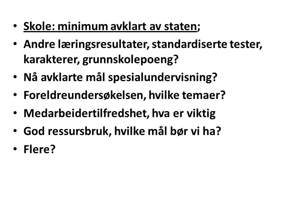 Skole: minimum avklart av staten; Andre læringsresultater, standardiserte tester, karakterer, grunnskolepoeng.