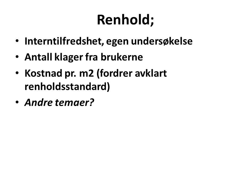Renhold; Interntilfredshet, egen undersøkelse Antall klager fra brukerne Kostnad pr.